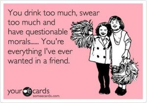 Everything I want in a friend - ecard